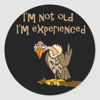 Funny Buzzard says I'm not old I'm Experienced Classic Round Sticker