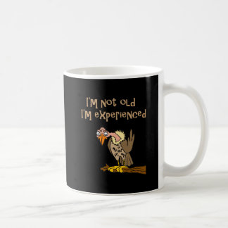 Funny Buzzard says I'm not old I'm Experienced Coffee Mug