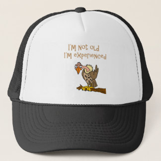 Funny Buzzard says I'm not old I'm Experienced Trucker Hat