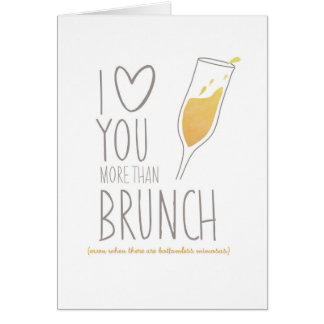Funny Card: I Love You More Than Brunch Card
