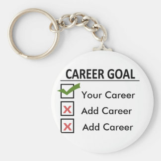 "Funny Career Goals ""Customize It"" Keychain"