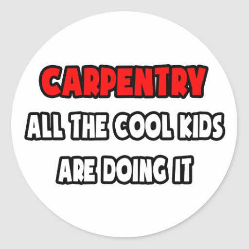 Funny Carpenter Shirts and Gifts Round Stickers