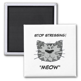 """FUNNY CAT MAGNET - STOP STRESSING! """"MEOW"""""""