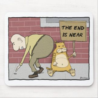 Funny cat mousepad: End is Near Mouse Pad