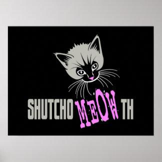 Funny Cat Shut Your MEOWth (dark) Poster