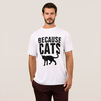 Funny Cat t-shirts, BECAUSE CATS T-Shirt