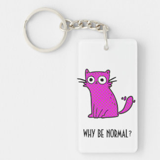 Funny Cat Why Be Normal Trendy Custom Keychain