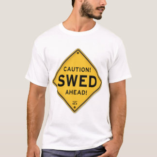 Funny Caution Swed Ahead Swedish American Sign T-Shirt