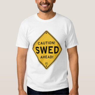 Funny Caution Swed Ahead Swedish American Sign Tshirt
