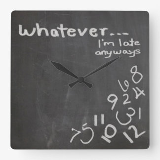 Funny Chalkboard Whatever I'm Late Clock