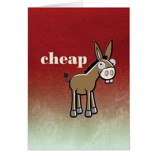 "Funny ""Cheap Ass"" Birthday Card"
