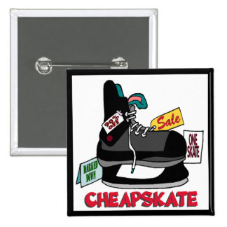 Funny Cheapskate T-shirts Gifts Button