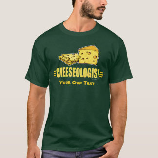 Funny CHEESEOLOGIST Cheese Lover's T-Shirt