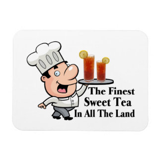 Funny Chef With The Finest Sweet Tea Magnet