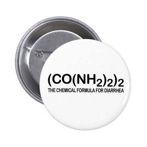 Funny Chemical Formula for Diarrhea Button