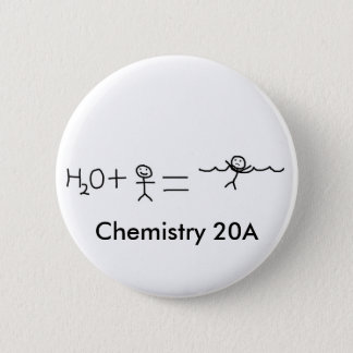 funny, Chemistry 20A 2 Inch Round Button