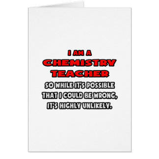 Funny Chemistry Teacher Highly Unlikely Greeting Card