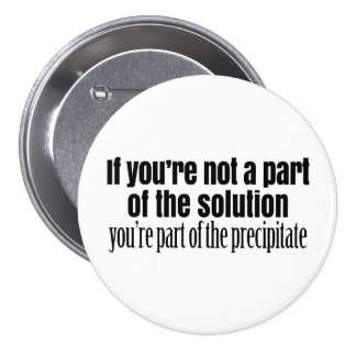 Funny Chemistry Teacher Quote 3 Inch Round Button
