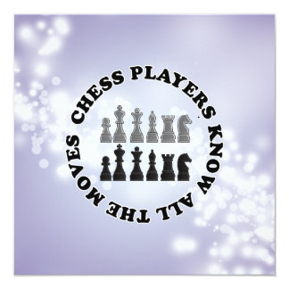 "Funny Chess Players Know All the Moves 5.25"" Square Invitation Card"