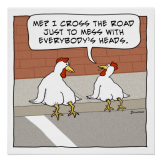 Funny Chicken Explains Why It Crosses the Road Perfect Poster