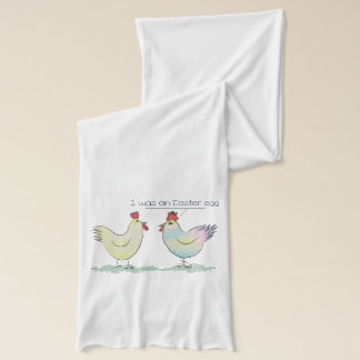 Funny Chicken was an Easter Egg Scarf