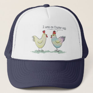 Funny Chicken was an Easter Egg Trucker Hat