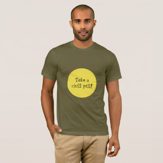 Funny Chill Pill Typography T-Shirt