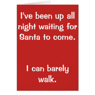 Funny Christmas Card-I've been waiting for Santa Card