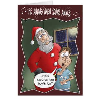 Funny Christmas Cards: Knows when you're awake Card