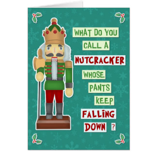 Funny Christmas Nutcracker Silly Holiday Joke Card