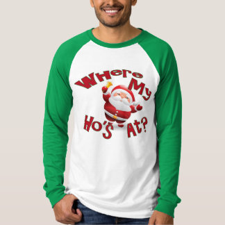 Funny Christmas Shirt Where My Ho's At Santa Shirt