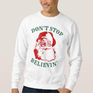 """Funny Christmas Sweatshirt: """"DON'T STOP BELIEVIN"""" Sweatshirt"""