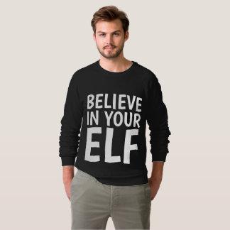 Funny Christmas T-shirts, BELIEVE IN YOUR ELF Sweatshirt