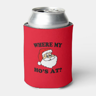 Funny Christmas Where my Ho's at? Santa Can Cooler