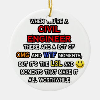 Funny Civil Engineer ... OMG WTF LOL Ceramic Ornament