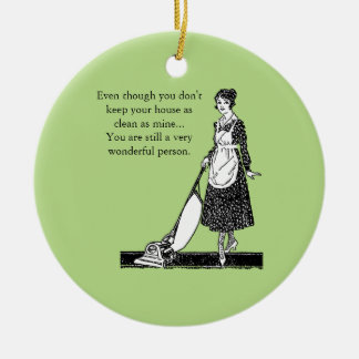Funny Clean House - Customize Round Ceramic Ornament