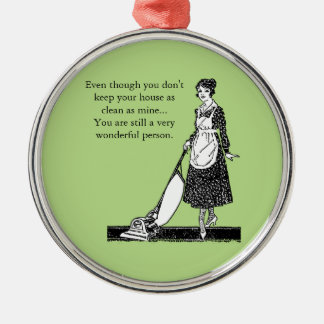Funny Clean House - Customize Silver-Colored Round Ornament