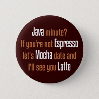 Funny Coffee Date 2 Inch Round Button