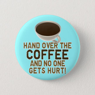 Funny Coffee Lover 2 Inch Round Button