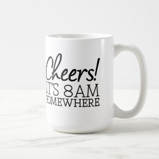 Funny Coffee Lover - Cheers! It's 8am Somewhere Classic White Coffee Mug