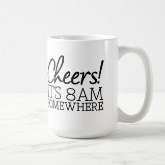Funny Coffee Lover - Cheers! It's 8am Somewhere Coffee Mug