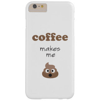 Funny coffee makes me poop emoji phrase barely there iPhone 6 plus case