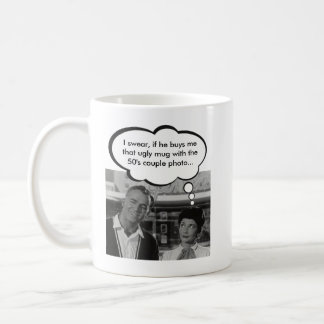 Funny Coffee Mug - Don't Buy Her This Mug