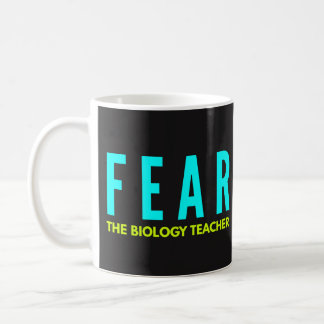 Funny Coffee Mugs - Fear the Biology Teacher