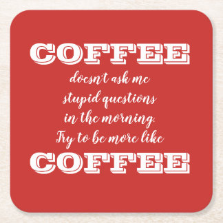 Funny Coffee Theme Coasters | Be More Like Coffee
