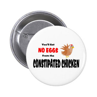 Funny Constipated Chicken Pin