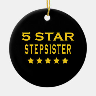 Funny Cool Gifts : Five Star Stepsister Ornament