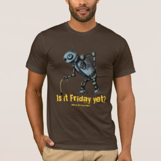 Funny cool old robot wants Friday t-shirt design