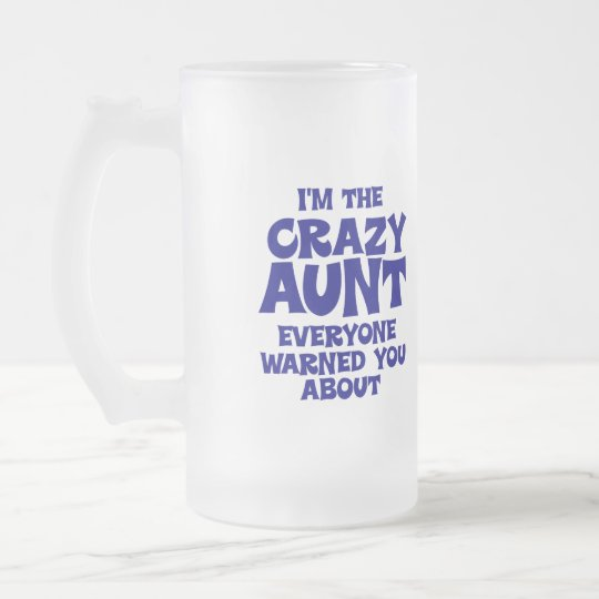 Funny Crazy Aunt Frosted Glass Beer Mug