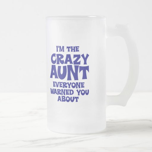 Funny Crazy Aunt Frosted Glass Mug